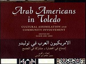 'Arab Americans in Toledo' was edited by Samir Abu-Absi.