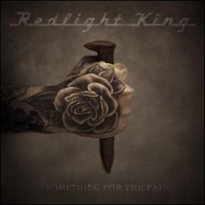 'Something for the Pain,' Redlight King