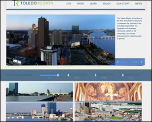 The Web site toledoregion.com features information about living and working in the Toledo area. A Facebook page is in the works.
