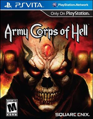 Army Corps of Hell; Platform: Vita; Genre: Action; Publisher: Square Enix; ESRB Rating: M, for mature; Grade: * * 1/2.