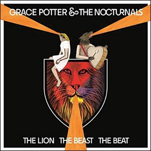 'The Lion the Beast the Beat' by Grace Potter and the Nocturnals