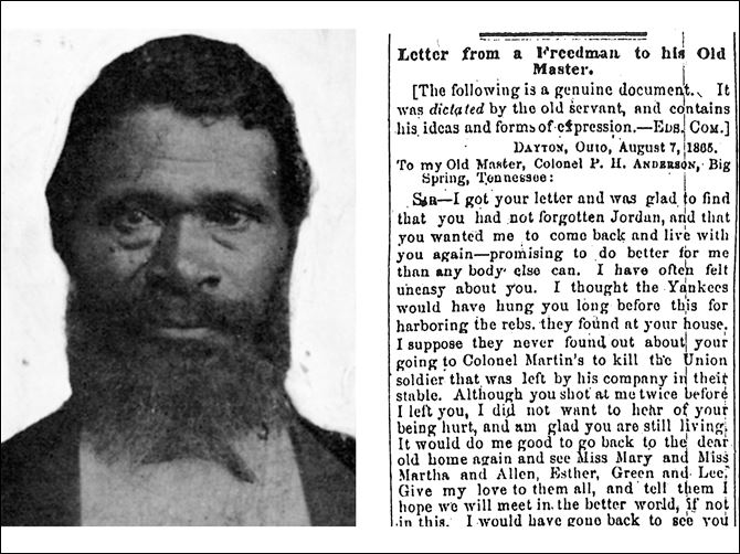 Story behind letter taunting former master pieced together Jordan Anderson, freed  from a Tennessee plantation in 1864, spent his remaining 40 years in Dayton. His remarkable letter to his ex-master was  published shortly after the Civil War.
