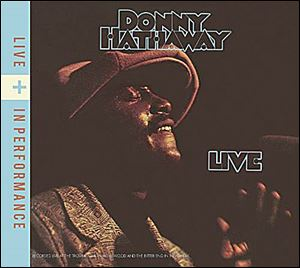 'Donny Hathaway Live + In Performance' by Donny Hathaway.