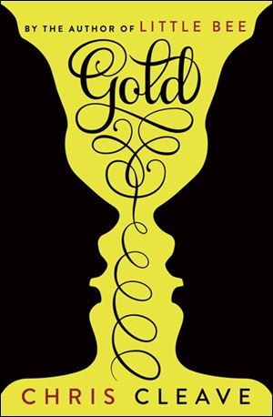 Gold, by Chris Cleave. (Simon & Schuster; 336 pages; $27)