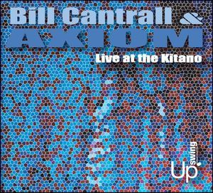 'Live at the Kitano' by Bill Cantrall & Axiom.