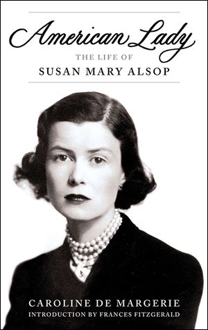 "The book American Lady: The Life of Susan Mary Alsop,"" by Caroline de Margerie. (Viking, 256 pages, $27)"