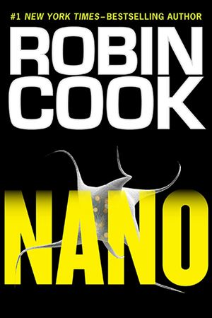 Nano, By Robin Cook (Putnam, 448 pages, $27).