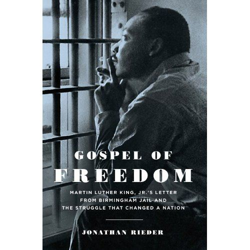 Gospel of Freedom Martin Luther King Jr s Letter from