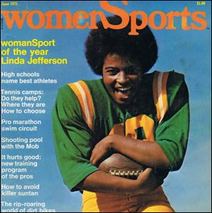 Linda Jefferson was honored as the 1975 Athlete of the Year by womenSports, the first magazine dedicated exclusively to covering women in sports.