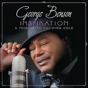 'Inspiration, A Tribute to Nat King Cole,' by George Benson