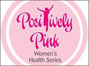 Positively Pink Women's Health Series