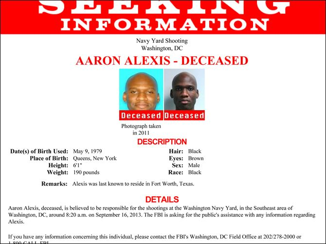 Shooting Military Building This image released by the FBI shows the poster seeking more information on Aaron Alexis, who police believe was a gunman at the Washington Navy Yard shooting in Washington, this morning.