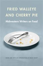 Fried-Walleye-and-Cherry-Pie-Midwestern-Writers-on-Food