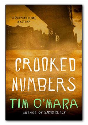 'Crooked Numbers' by Tim O'Mara (Minotaur; 320 pages; $29.99)