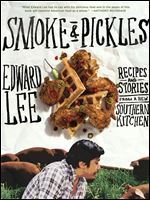 "Smoke & Pickles"" by Edward Lee. Lee earned his fame on Season 9 of Bravo's ""Top Chef,"" but he earned his credibility for his brash, yet respectful reimagining of Southern cuisine."
