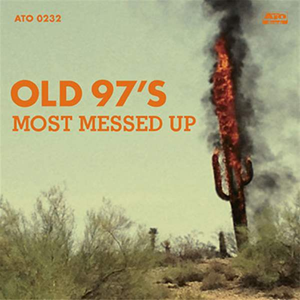 MOST-MESSED-UP-Old-97-s-Ato