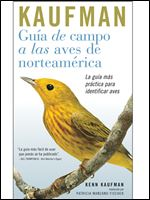 'Guia de campo a las aves de norteamerica' is the first-ever Spanish field guide to North American birds. It was written by birding expert Kenn Kaufman.