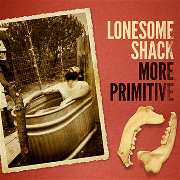 MORE-PRIMITIVE-Lonesome-Shack-Alive-Naturalsound