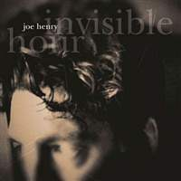 INVISIBLE-HOUR-Joe-Henry-Work-Song