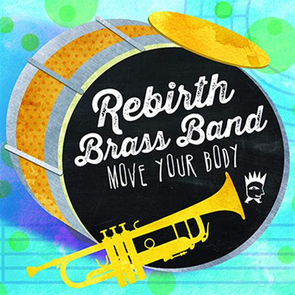OVE-YOUR-BODY-Rebirth-Brass-Band-Basin-Street-Records