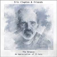 THE-BREEZE-AN-APPRECIATION-OF-JJ-CALE-Eric-Clapton-Friends-Surfdog