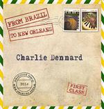 FROM-BRAZIL-TO-NEW-ORLEANS-Charlie-Dennard-Self-produced