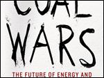 'Coal Wars: The Future of Energy and the Fate of the Planet' (Palgrave Macmillan), by Richard Martin