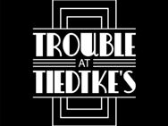 Trouble at Tiedtke's