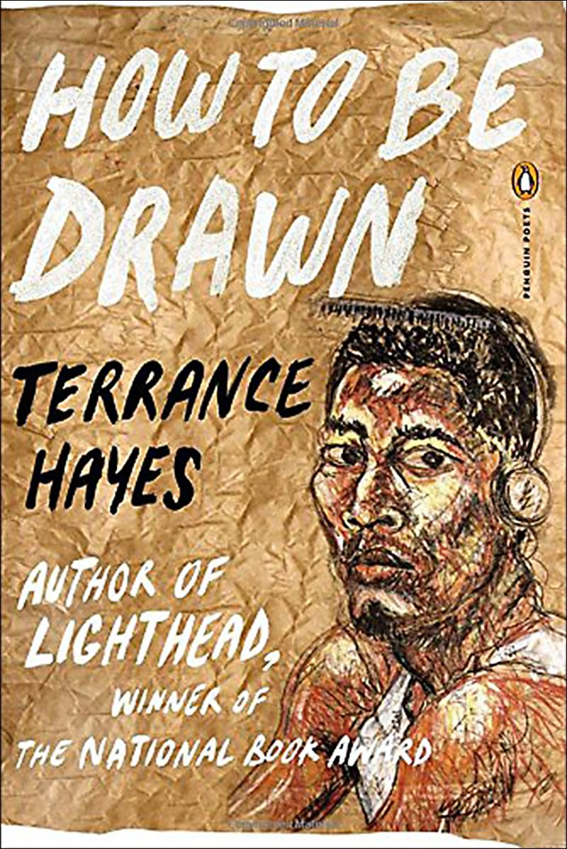 Terrance Hayes How to be Drawn Drawn by Terrance Hayes