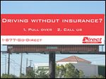 Driving while uninsured is just one of the key messages appearing on billboards and out-of-home advertising in major markets with the goal of making consumers stop and think a little harder before they get behind the wheel without car insurance.